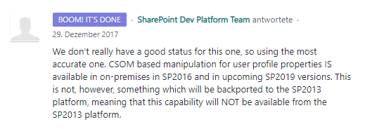 We don't really have a good status for this one, so using the most accurate one. CSOM based manipulation for user profile properties IS available in on-premises in SP2016 and in upcoming SP2019 versions. This is not, however, something which will be backported to the SP2013 platform, meaning that this capability will NOT be available from the SP2013 platform.